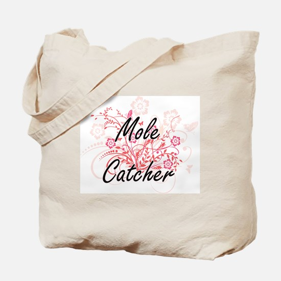 Mole Catcher Artistic Job Design with Flo Tote Bag