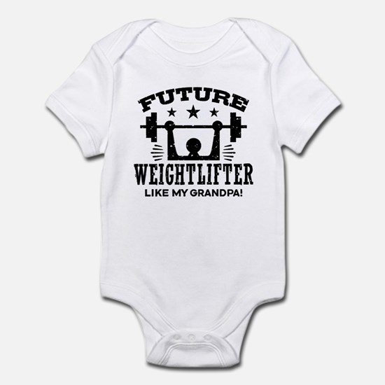 Future Weightlifter Like My Grandp Infant Bodysuit