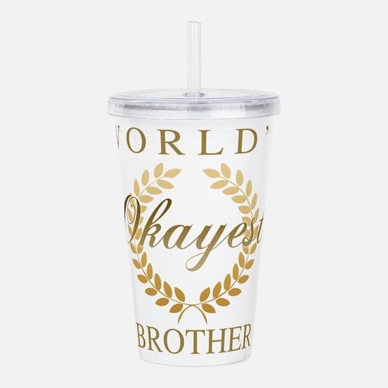 World's Okayest Brothe Acrylic Double-wall Tumbler