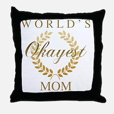 Cute World%27s okayest mom Throw Pillow