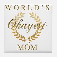 Cute World%27s okayest mom Tile Coaster