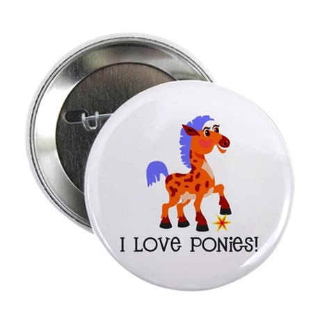 I Love Ponies Button