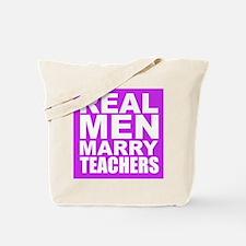 Real Men Marry Teachers Tote Bag