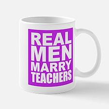 Real Men Marry Teachers Mugs