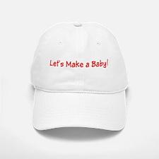 Lets Make a Baby Ariana's Fave Baseball Baseball Cap