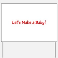 Lets Make a Baby Ariana's Fave Yard Sign