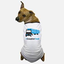 #SlaughterTruck Dog T-Shirt