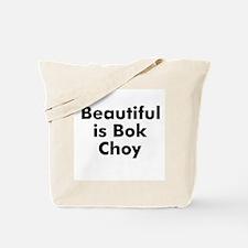 Beautiful is Bok Choy Tote Bag