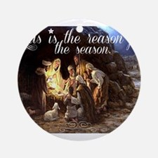 Jesus is the reason for the season Round Ornament