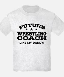 Future Wrestling Coach Like My T-Shirt