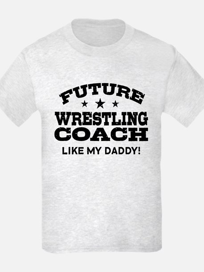 Future Wrestling Coach Like My T-Shirt