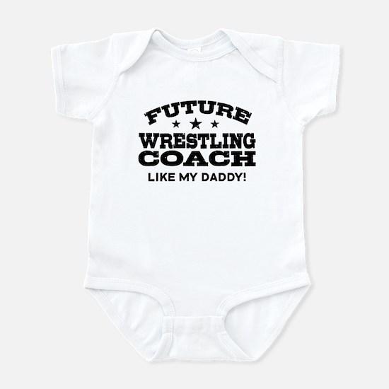 Future Wrestling Coach Like My Dad Infant Bodysuit