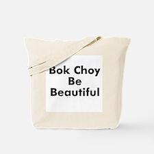 Bok Choy Be Beautiful  Tote Bag