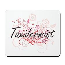 Taxidermist Artistic Job Design with Flo Mousepad