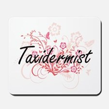 Taxidermist Artistic Job Design with Flo Mousepad