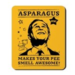 Asparagus Makes Pee Awesome! Bush Mousepad