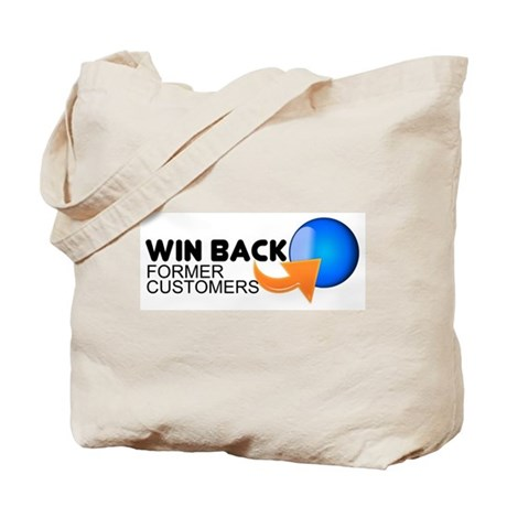 """Win Back Former Customers"" Tote Bag"