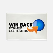 """""""Win Back Former Customers"""" Rectangle Magnet"""