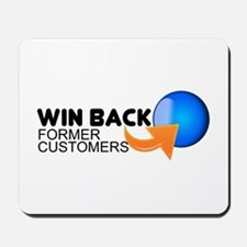"""Win Back Former Customers"" Mousepad"