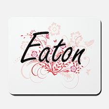 Eaton surname artistic design with Flowe Mousepad