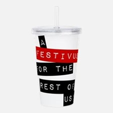 a FESTIVUS FOR THE REST OF US™ Acrylic Double-wall