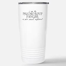 Psycho Kpop Fangirl Travel Mug