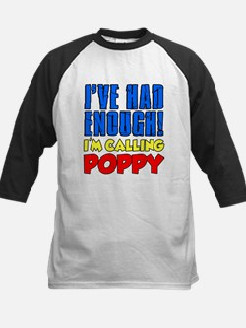 Had Enough Calling Poppy Baseball Jersey