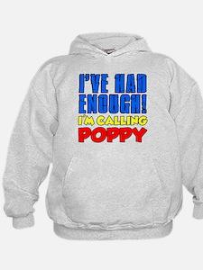 Had Enough Calling Poppy Hoodie
