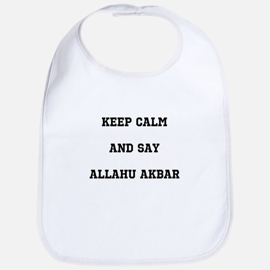 Keep Calm and Say Allahu Akbar Baby Bib