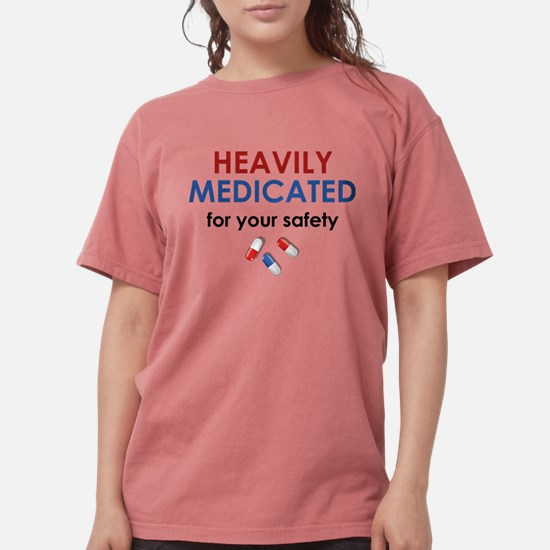Heavily Medicated For Your Safety White T-Shirt