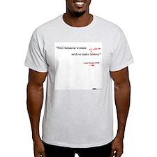 Well-Behaved Women Seldom Mak T-Shirt