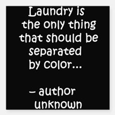 """Laundry separated by color Square Car Magnet 3"""" x"""