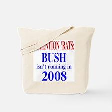 No Bush in 2008 Tote Bag