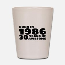 Born in 1986 - 30 Years of Awesome Shot Glass