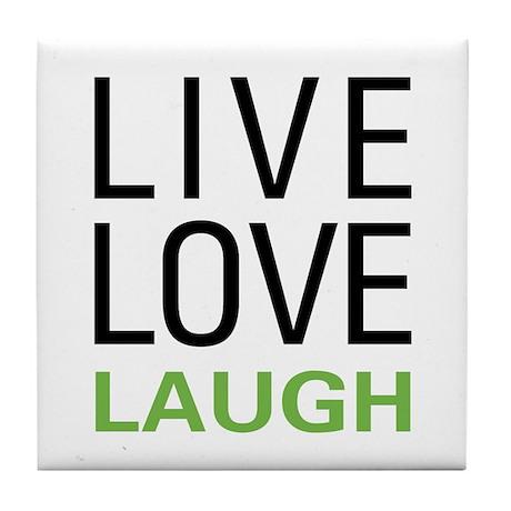 Live Love Laugh Tile Coaster