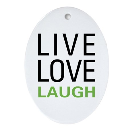 Live Love Laugh Oval Ornament