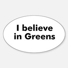 I believe in Greens Oval Decal