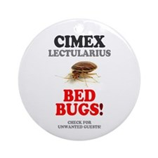 BED BUGS - UNWANTED HOTEL GUESTS! - Round Ornament