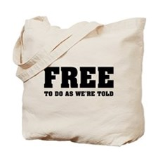 Free To Do As We're Told Tote Bag