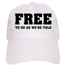 Free To Do As We're Told Baseball Cap