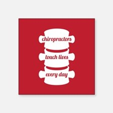 """Chiropractors Touch Lives Square Sticker 3"""" x 3"""""""