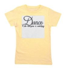 Unique Dance like no one is watching Girl's Tee