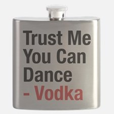 Trust Me You Can Dance Vodka Quote Flask