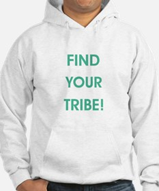 FIND YOUR TRIBE! Hoodie