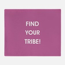 FIND YOUR TRIBE! Throw Blanket