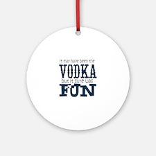 Vodka fun Round Ornament
