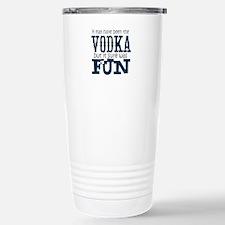 Vodka fun Travel Mug
