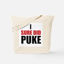 I Sure Did Puke Tote Bag