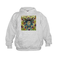 Friends never fade Hoody