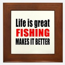 Life is great Fishing makes it better Framed Tile